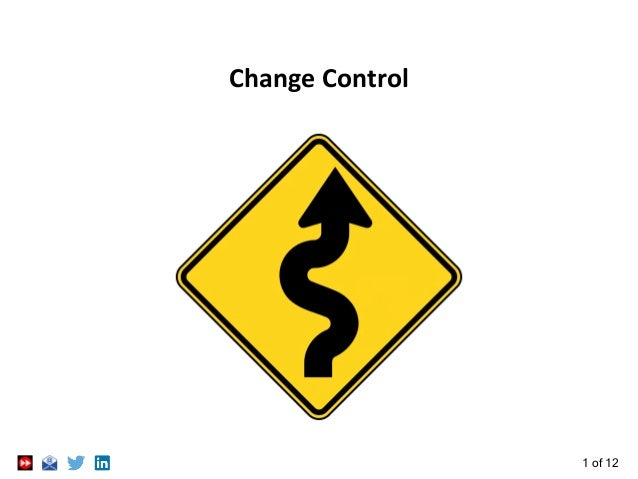 1 of 12 Change Control
