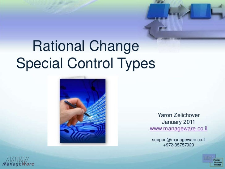 Rational ChangeSpecial Control Types                      Yaron Zelichover                       January 2011             ...
