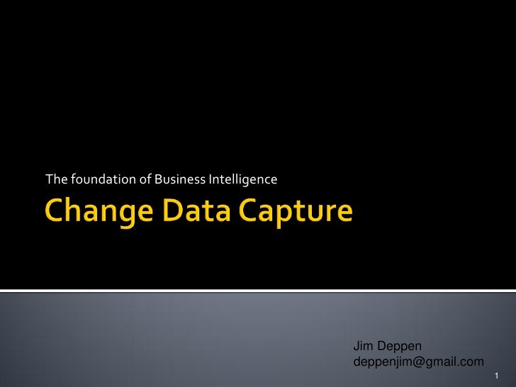 The foundation of Business Intelligence                                          Jim Deppen                               ...