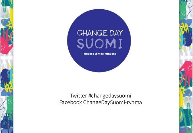 Twitter #changedaysuomi Facebook ChangeDaySuomi-ryhmä