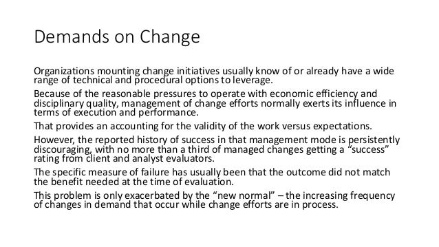 Demands on Change Organizations mounting change initiatives usually know of or already have a wide range of technical and ...
