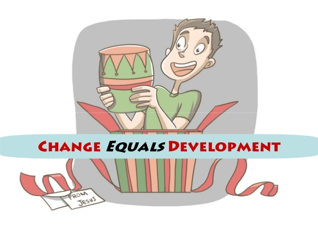 Change Equals Development