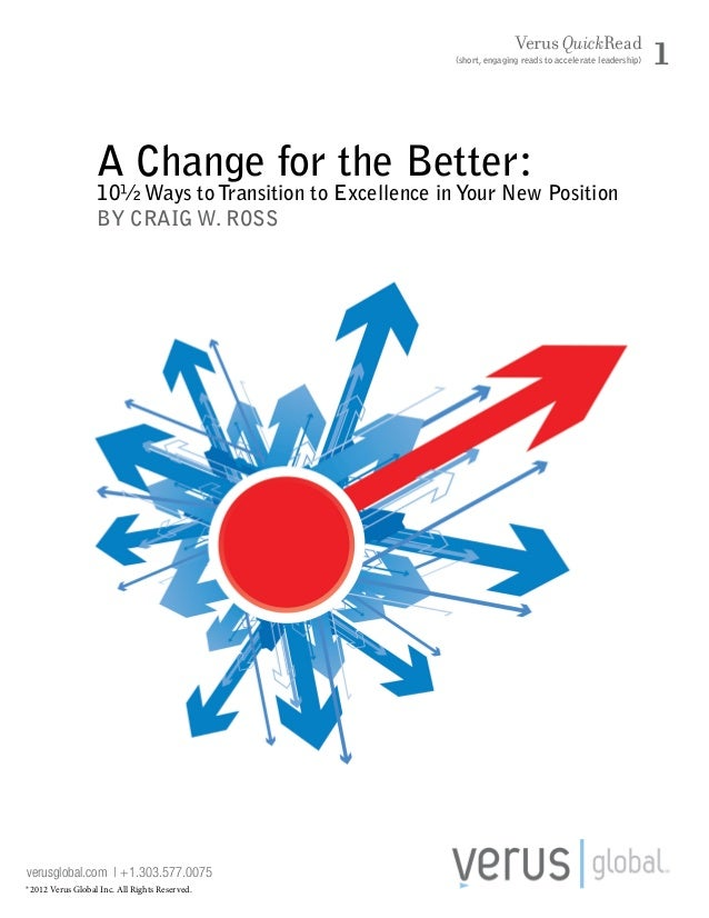 Verus QuickRead  (short, engaging reads to accelerate leadership)  A Change for the Better:  10½ Ways to Transition to Exc...