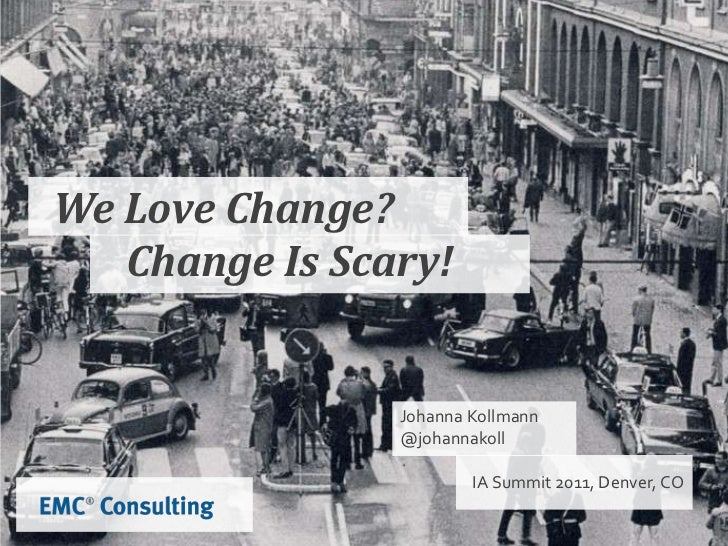 We Love Change? Change is Scary! Slide 3