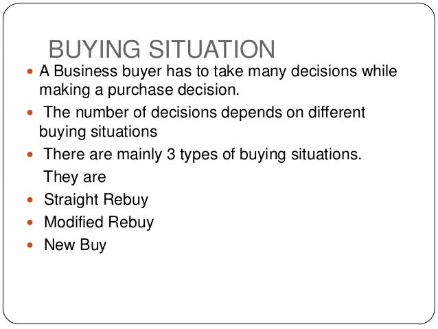 what buying situations do business buyers face