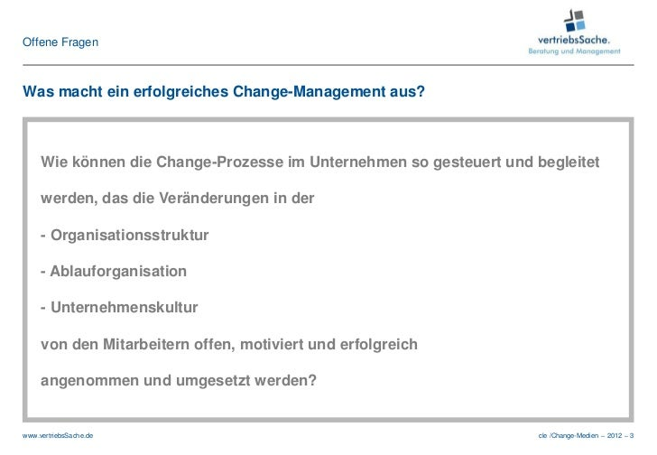 Offene FragenWas macht ein erfolgreiches Change-Management aus?     Wie können die Change-Prozesse im Unternehmen so geste...