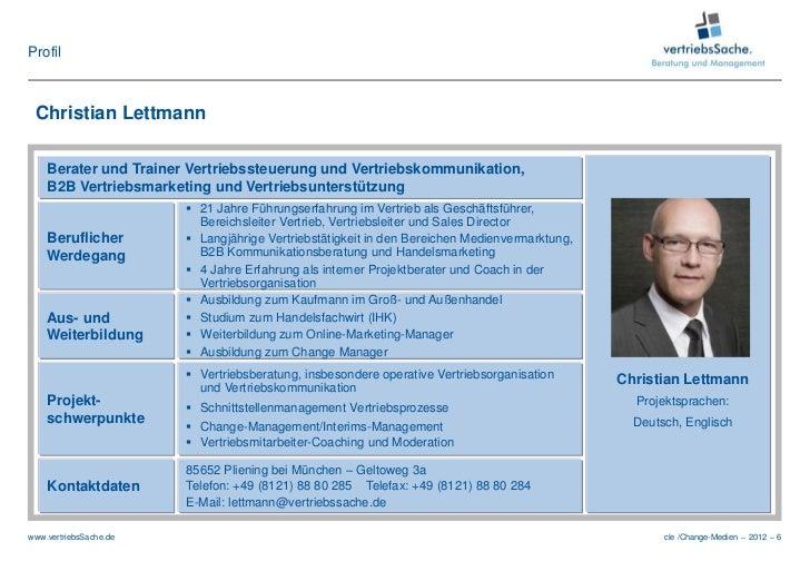 Profil Christian Lettmann    Berater und Trainer Vertriebssteuerung und Vertriebskommunikation,    B2B Vertriebsmarketing ...