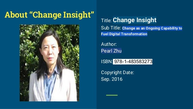"""Summary Change is inevitable, you can't step into the same river twice. The purpose of the book """"Change Insight"""" is to: ● ..."""