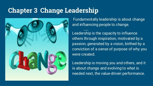 Chapter 4 Change Principles Change is not for its own sake, it is an ongoing business capability to execute the strategy a...