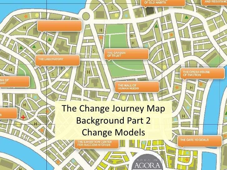 The Change Journey Map<br />Background Part 2<br />Change Models<br />