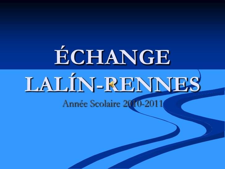 ÉCHANGE LALÍN-RENNES<br />Année Scolaire 2010-2011<br />