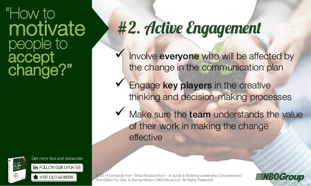How to motivate people to accept change? Tip #2: Active Engagement