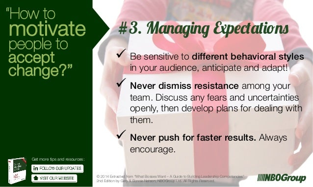 """How to  motivate  people to accept change?""  #3. Managing Expectations ü  Be sensitive to different behavioral styles in..."