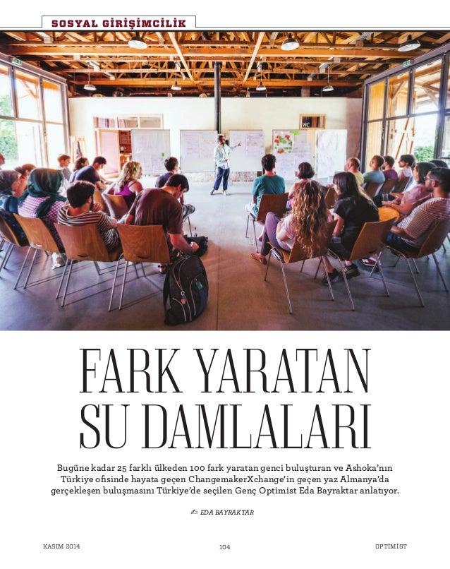 FARKYARATAN SUDAMLALARIBugüne kadar 25 farklı ülkeden 100 fark yaratan genci buluşturan ve Ashoka'nın Türkiye ofisinde hay...