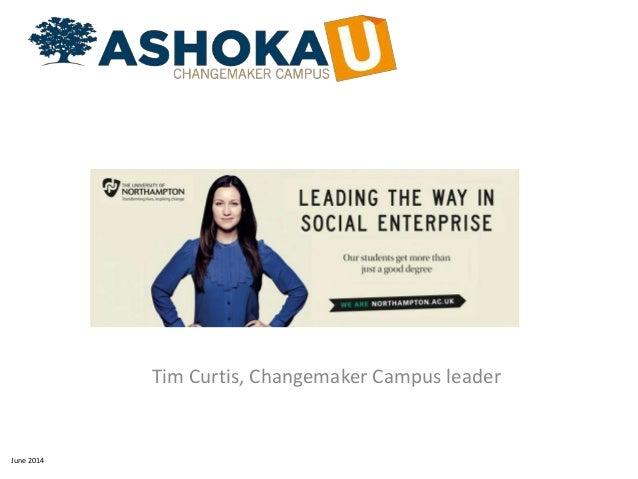 Tim Curtis, Changemaker Campus leader June 2014