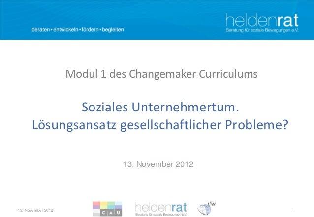 Modul 1 des Changemaker Curriculums             Soziales Unternehmertum.      Lösungsansatz gesellschaftlicher Probleme?  ...