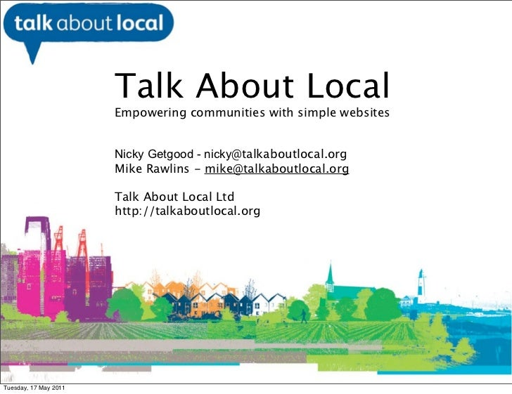 Talk About Local                       Empowering communities with simple websites                       Nicky Getgood - n...