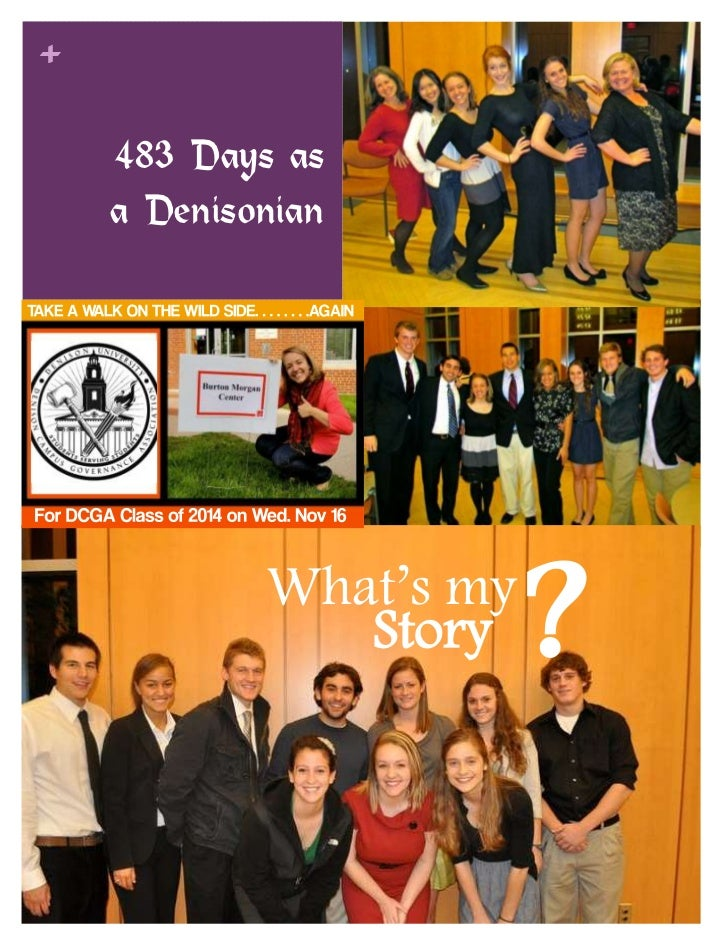 +    483 Days as    a Denisonian            What's my               Story    ?