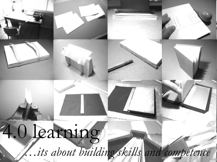 4.0 learning … its about building skills and competence