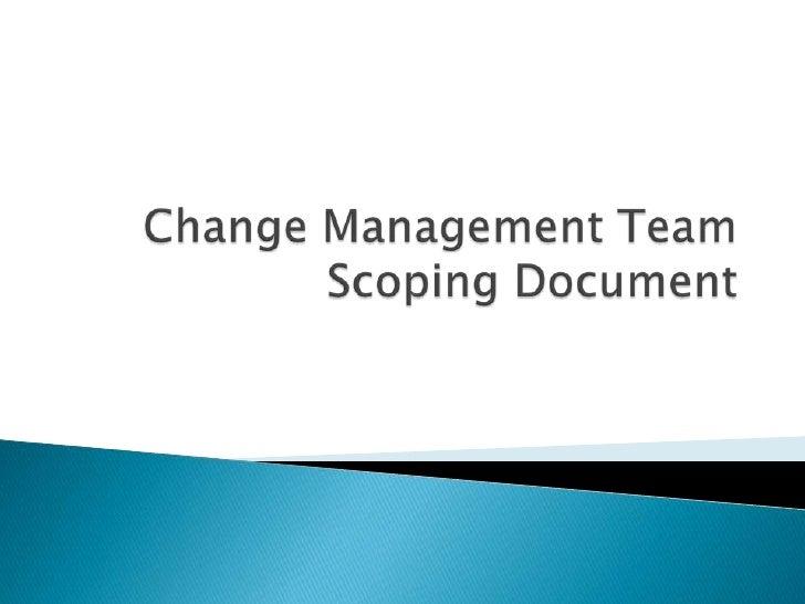 Change Management Team Scoping Document<br />