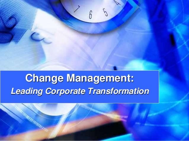 Change Management: Leading Corporate Transformation