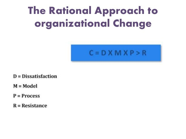 leadership and organizational change rational verses emotional approaches Home essays rational/emotional approach the rational and emotional approaches to change rational approach of organizational change essay.