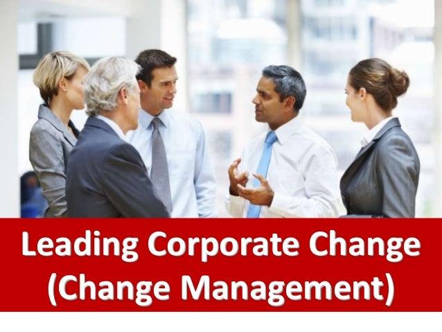 Leading Corporate Change (Change Management)