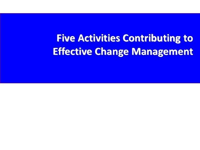 Five Activities Contributing to Effective Change Management