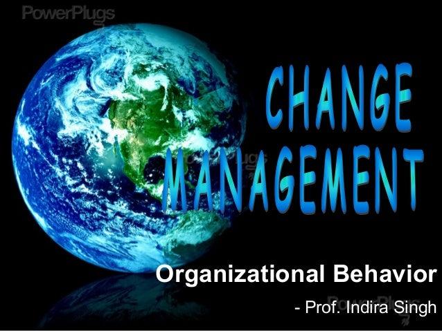 Organizational Behavior - Prof. Indira Singh