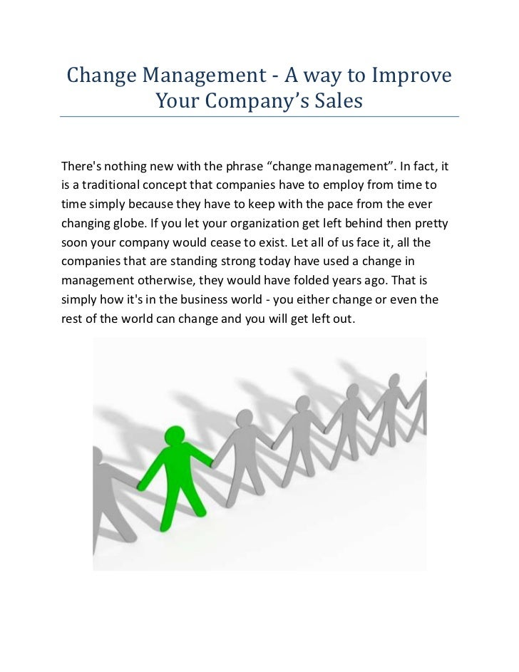 "Change Management - A way to Improve Your Company's Sales<br />There's nothing new with the phrase ""change management"". In..."