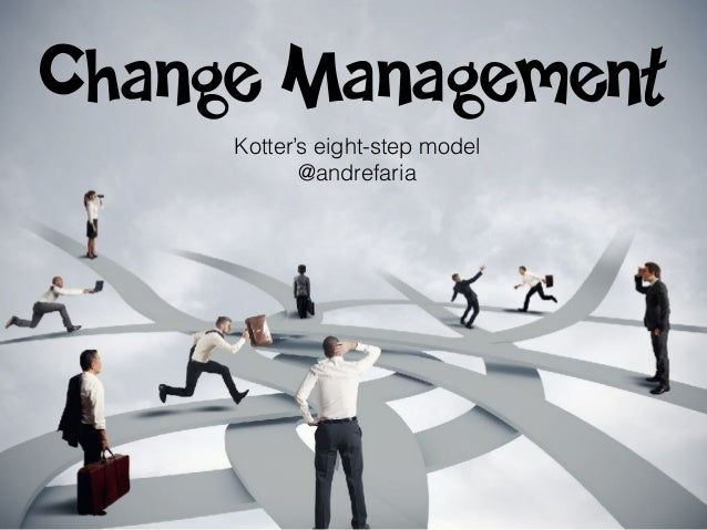 Kotter's eight-step model @andrefaria Change Management