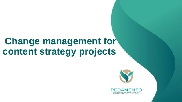 Change management for content strategy projects