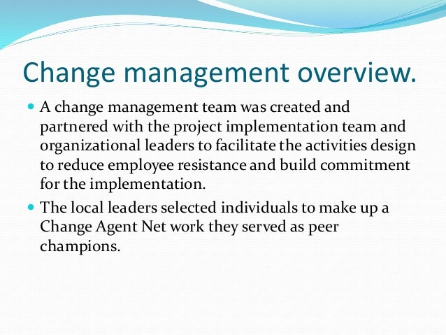 change management in an organisation essay Dissertation and essay samples:defining change management of the change management that has to be adopted by the leaders to manage the change in the organisation.