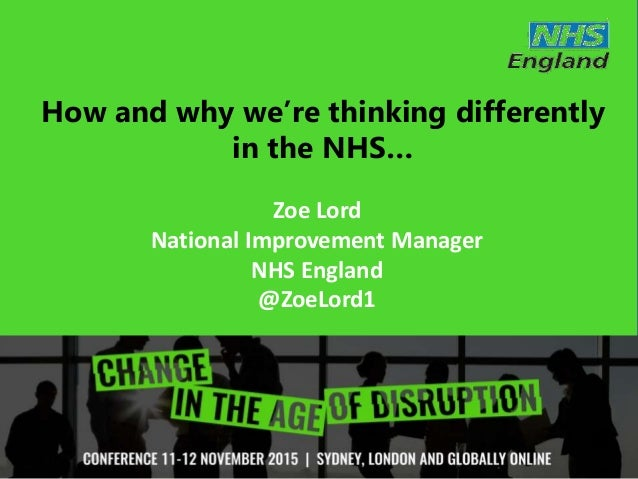 @ZoeLord1 #cmiDisrupt Zoe Lord National Improvement Manager NHS England @ZoeLord1 How and why we're thinking differently i...