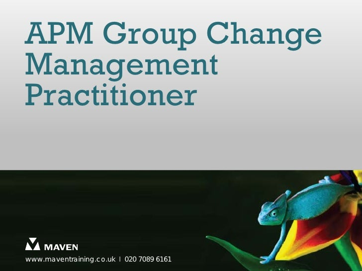 APM Group ChangeManagementPractitionerwww.maventraining.co.uk І 020 7089 6161