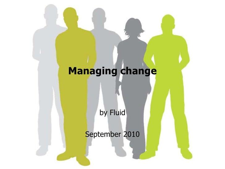 Managing change<br />by Fluid <br />September 2010<br />