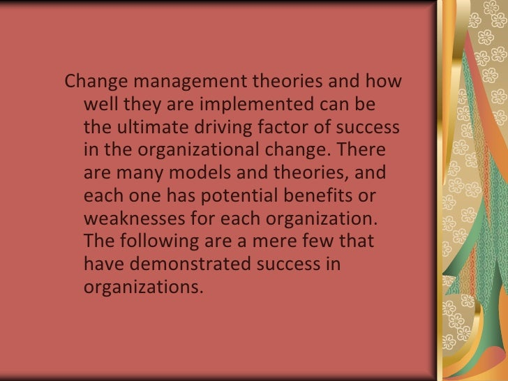 change management theories changes Evidence-based information on change management theory from hundreds of trustworthy sources for health and social care make better, quicker, evidence based decisions.