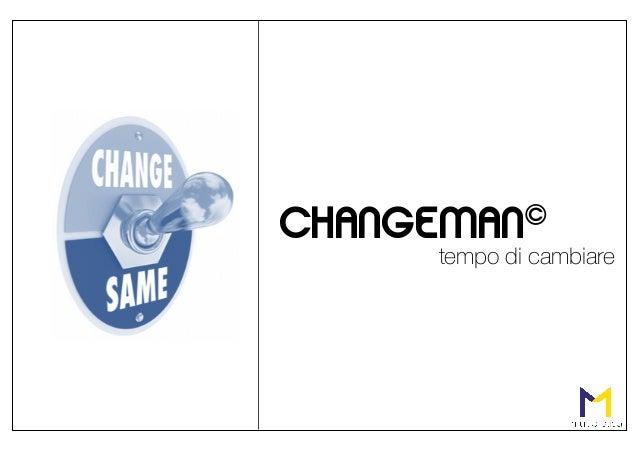 tempo di cambiare CHANGEMAN©