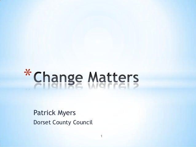 Patrick Myers Dorset County Council * 1
