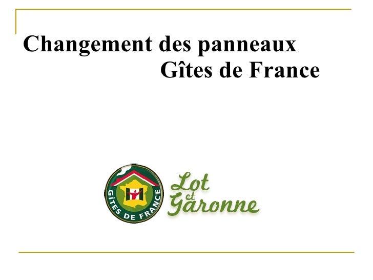 Changement des panneaux    Gîtes de France