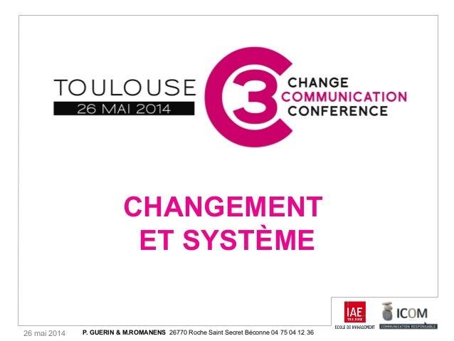 26 mai 2014 CHANGEMENT ET SYSTÈME P. GUERIN & M.ROMANENS 26770 Roche Saint Secret Béconne 04 75 04 12 36