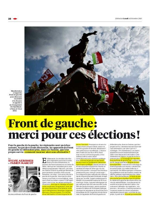 28 u Libération Lundi 14 Décembre 2015 Front de gauche: merci pour ces élections! Pour la gauche de la gauche, les régiona...