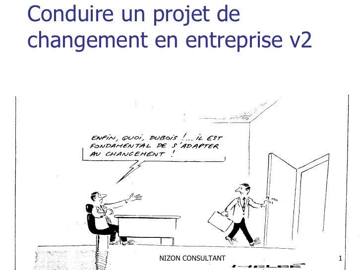 Conduire un projet dechangement en entreprise v2            NIZON CONSULTANT   1