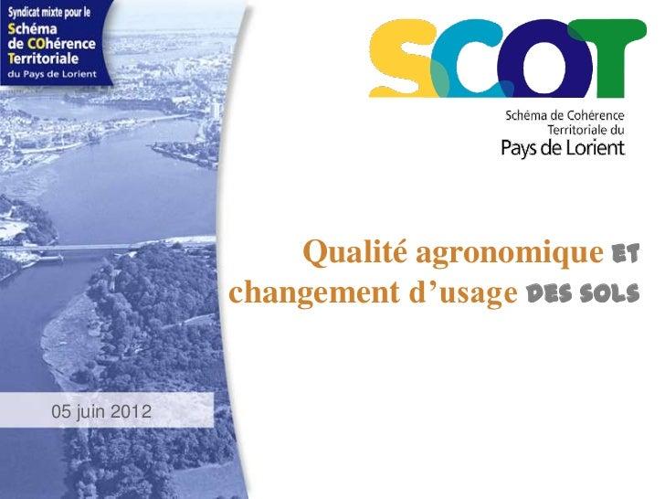 Qualité agronomique et               changement d'usage des sols05 juin 2012