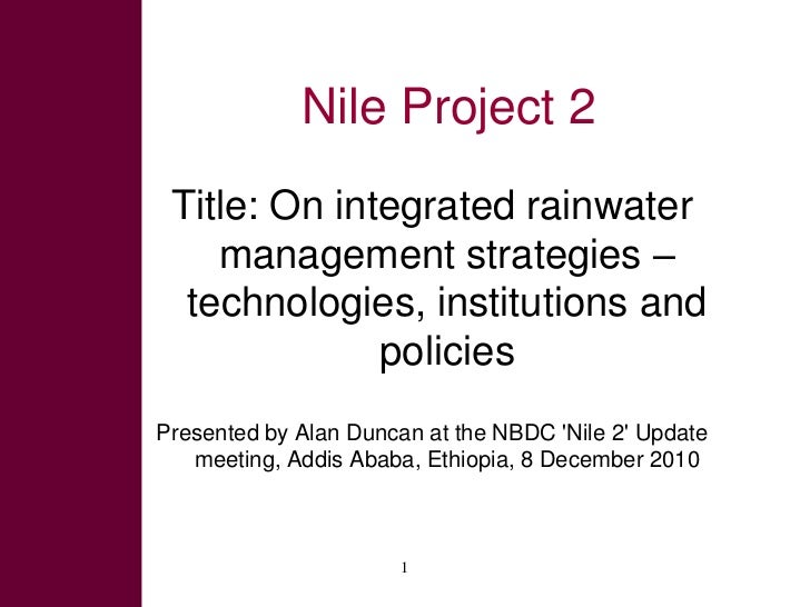 Nile Project 2<br />Title: On integrated rainwater management strategies – technologies, institutions and policies<br />Pr...