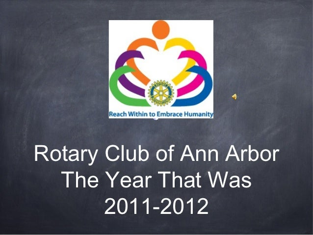 Rotary Club of Ann Arbor  The Year That Was       2011-2012