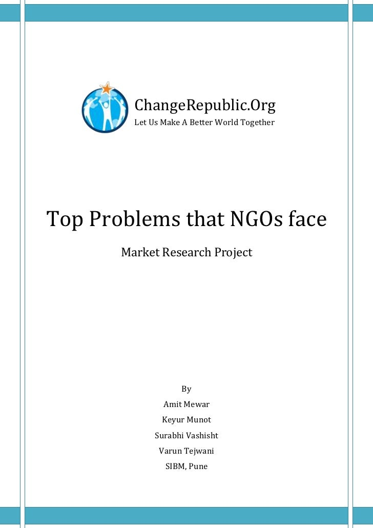 ChangeRepublic.Org         Let Us Make A Better World TogetherTop Problems that NGOs face       Market Research Project   ...