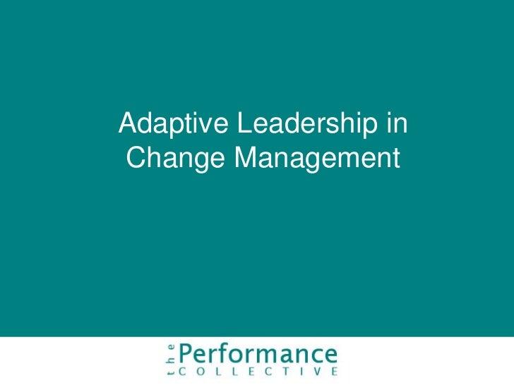Adaptive Leadership inChange Management