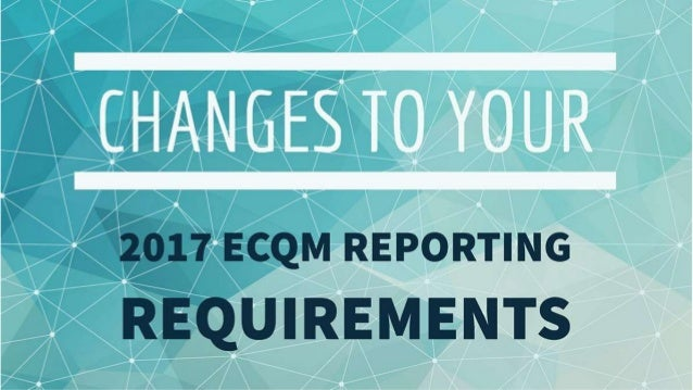 Changes to 2017 eCQM Requirements
