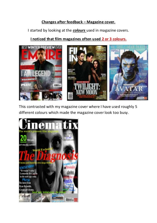Changes after feedback – Magazine cover. I started by looking at the colours used in magazine covers. I noticed that film ...